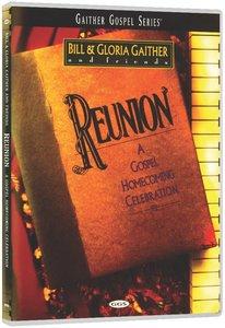 Reunion - a Gospel Homecoming Celebration (Gaither Gospel Series)