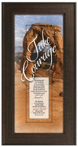 """Framed Plaque: Take Courage (8"""" X 16"""") (Words Of Grace)"""