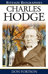 Charles Hodge (Bitesize Biographies Series)