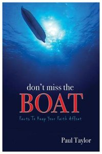 Dont Miss the Boat: Facts to Keep Your Faith Afloat