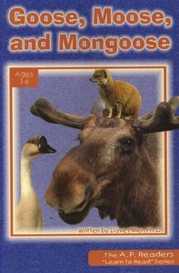 Goose, Moose, and Mongoose (A P Reader Series)