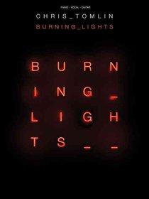Chris Tomlin - Burning Lights (Music Book)