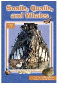 Snails, Quails, and Whales (A P Reader Series)