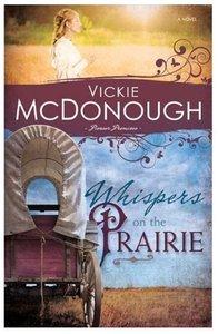 Whispers on the Prairie (#01 in Pioneer Promises Series)