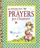 Prayers For Children (Little Golden Book Series) Hardback
