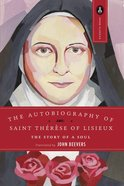 The Autobiography of Saint Therese of Lisieux Paperback