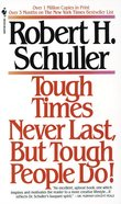 Tough Times Never Last But Tough People Do! Paperback
