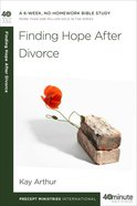 Finding Hope After Divorce (40 Minute Bible Study Series) Paperback