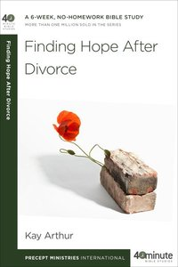 Finding Hope After Divorce (40 Minute Bible Study Series)