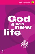 God Gives New Life (Bible Prospects Series) Paperback