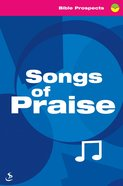 Songs of Praise (Bible Prospects Series) Paperback