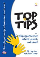 On Developing Partnerships Between Church and School (Top Tips Series) Paperback