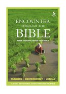 Numbers Deuteronomy Joshua (Encounter Through The Bible Series) Paperback