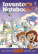 2014 Holiday Club: Mega Makers Inventor's Notebook (Ages 8-11 Years) Paperback