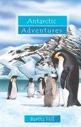 Antartic Adventures (Adventures Series) Paperback