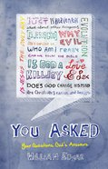 You Asked: Your Questions God's Answers Paperback