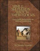 While Shepherds Watch Their Flocks Hardback