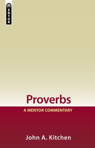 Proverbs (Mentor Commentary Series)