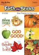 Giving Thanks to the Lord (6 Sheets, 36 Stickers) (Stickers Faith That Sticks Series)