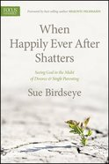 When Happily Ever After Shatters Paperback