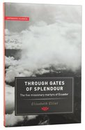 Through Gates of Splendour (Authentic Classics Series) Paperback