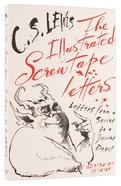 The Illustrated Screwtape Letters (Includes Screwtape Proposes A Toast) Paperback