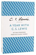 A Year With C S Lewis:365 Daily Readings From This Classic Works