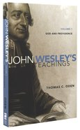 God, Providence, and Man (#01 in John Wesley Teachings Series) Paperback