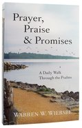 Prayer, Praise & Promises: A Daily Walk Through the Psalms Paperback