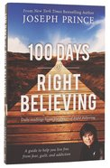 100 Days of Right Believing Paperback