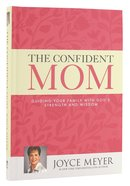 The Confident Mom Hardback