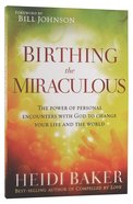 Birthing the Miraculous Paperback