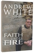 Faith Under Fire Paperback