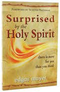 Surprised By the Holy Spirit Paperback