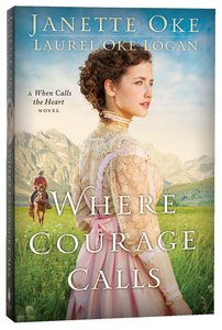 Where Courage Calls (#01 in Return To The Canadian West Series)