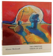 The Christian Vision of God (Truth And The Christian Imagination Series)
