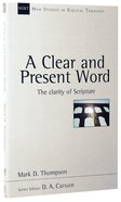 A Clear and Present Word (New Studies In Biblical Theology Series) Paperback