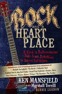 Rock and a Heart Place Hardback