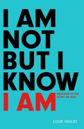 I Am Not But I Know I Am Paperback