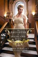 The Daughter of Highland Hall (#02 in Edwardian Brides Series) Paperback