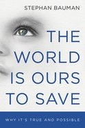 The World is Ours to Save Paperback