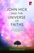 John Hick and the Universe of Faiths Paperback