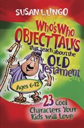 Who's Who Object Talks That Teach About the Old Testament Paperback