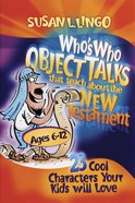 Who's Who Object Talks That Teach About the New Testament