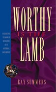 Worthy is the Lamb Paperback
