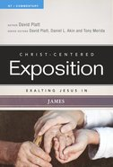 Exalting Jesus in James (Christ Centered Exposition Commentary Series) Paperback