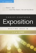 Exalting Jesus in 1,2,3 John (Christ Centered Exposition Commentary Series) Paperback