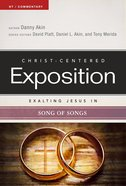 Exalting Jesus in Song of Songs (Christ Centered Exposition Commentary Series) Paperback
