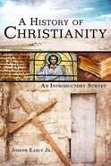 A History of Christianity: An Introductory Survey Paperback