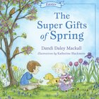 The Super Gifts of Spring (Seasons Series) Hardback